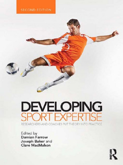 Developing Sport Expertise, 2nd Edition
