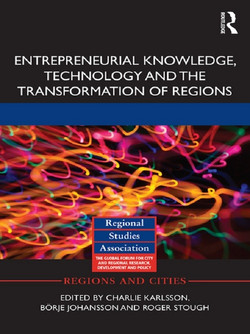 Entrepreneurial Knowledge, Technology and the Transformation of Regions