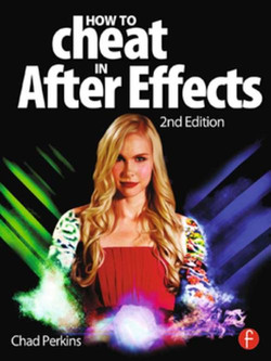 How to Cheat in After Effects, 2nd Edition