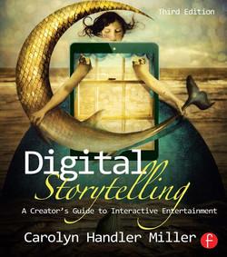 Digital Storytelling, 3rd Edition