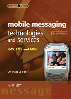 Mobile Messaging Technologies and Services: SMS, EMS and MMS, 2nd Edition