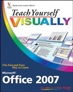 Teach Yourself VISUALLY™ Microsoft® Office 2007