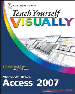 Teach Yourself VISUALLY™: Microsoft® Office Access™ 2007
