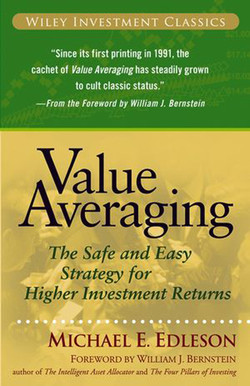 Value Averaging: The Safe and Easy Strategy for Higher Investment Returns
