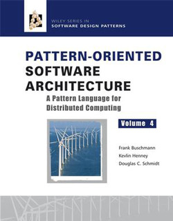 Pattern-Oriented Software Architecture: A Pattern Language for Distributed Computing, 4th Volume