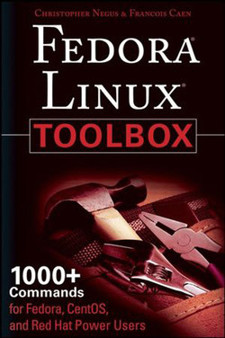 Fedora® Linux® TOOLBOX: 1000+ Commands for Fedora, CentOS, and Red Hat® Power Users