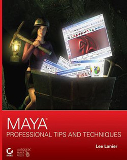 Maya® Professional Tips and Techniques