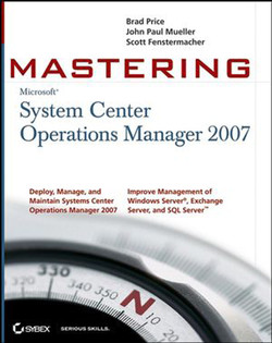 Mastering™ System Center Operations Manager 2007