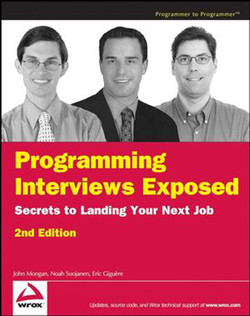 Programming Interviews Exposed: Secrets to Landing Your Next Job, Second Edition