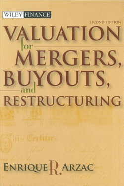 Valuation for Mergers, Buyouts, and Restructuring, Second Edition