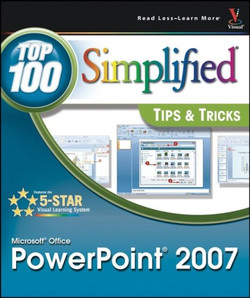 Microsoft® Office PowerPoint® 2007: Top 100 Simplified® Tips & Tricks