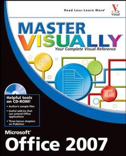 Master Visually®: Microsoft® Office 2007