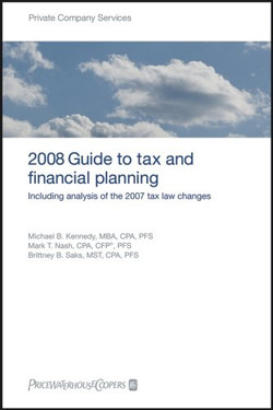 PricewaterhouseCoopers 2008 Guide to Tax and Financial Planning