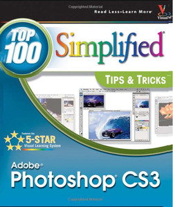 Adobe® Photoshop® CS3: Top 100 Simplified® Tips & Tricks