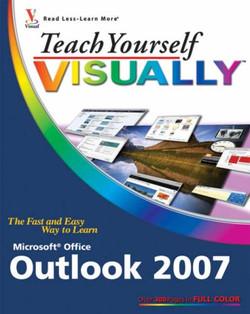Teach Yourself VISUALLY™ Outlook® 2007