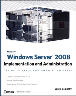Microsoft® Windows Server® 2008: Implementation and Administration