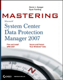 Mastering: System Center Data Protection Manager 2007