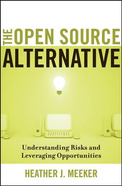 The Open Source Alternative: Understanding Risks and Leveraging Opportunities