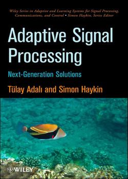 Adaptive Signal Processing: Next Generation Solutions