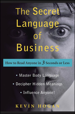 The Secret Language of Business: How to Read Anyone in 3 Seconds or Less