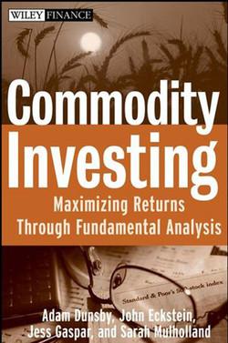 Commodity Investing: Maximizing Returns through Fundamental Analysis