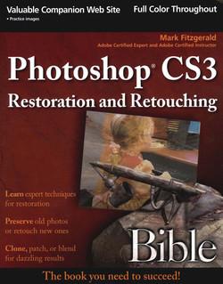 Photoshop® CS3 Restoration and Retouching Bible
