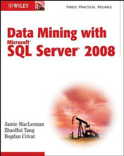 Data Mining with Microsoft® SQL Server® 2008