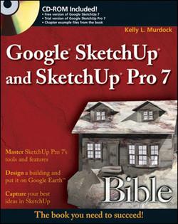 Google® SketchUp® and SketchUp® Pro 7 Bible