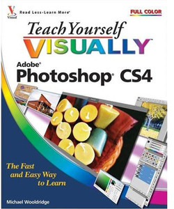 Teach Yourself VISUALLY™ Photoshop® CS4