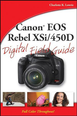 Canon® EOS Rebel XSi/450D Digital Field Guide