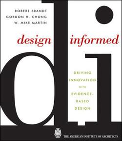 Design Informed: Driving Innovation with Evidence-Based Design