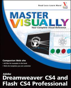 Master Visually®: Dreamweaver® CS4 and Flash® CS4 Professional