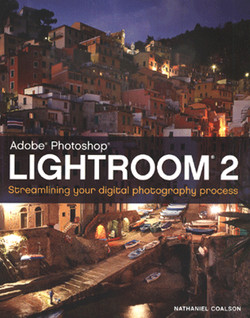 Adobe® Photoshop® Lightroom® 2: Streamlining Your Digital Photography Process