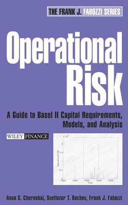 Operational Risk: A Guide to Basel II Capital Requirements, Models, and Analysis