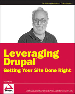 Leveraging Drupal®: Getting Your Site Done Right