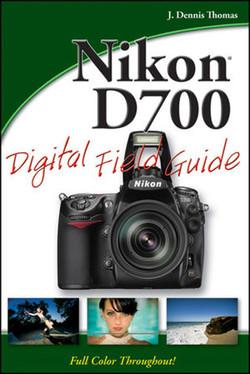Nikon® D700 Digital Field Guide