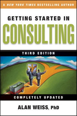Getting Started in Consulting, Third Edition