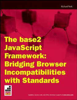 The base2 JavaScript Framework: Bridging Browser Incompatibilities with Standards