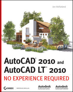 AutoCAD® 2010 and AutoCAD LT® 2010: No Experience Required