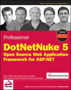 Professional DotNetNuke®5: Open Source Web Application Framework for ASP.NET