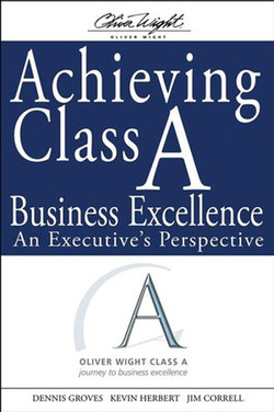Achieving Class A Business Excellence: An Executive's Perspective