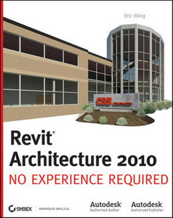 Revit® Architecture 2010: No Experience Required™