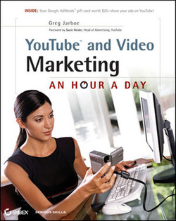 YouTube® and Video Marketing: An Hour a Day