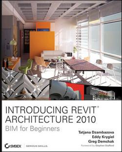 Introducing Revit® Architecture 2010: BIM for Beginners