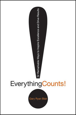 Everything Counts: 52 Remarkable Ways to Inspire Excellence and Drive Results