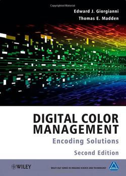 Digital Color Management: Encoding Solutions, 2nd Edition
