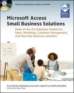 Microsoft® Access® Small Business Solutions: State-of-the-Art Database Models for Sales, Marketing, Customer Management, and More Key Business Activities