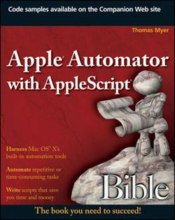 Apple® Automator with AppleScript® Bible