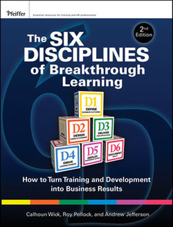 The Six Disciplines of Breakthrough Learning: How to Turn Training and Development into Business Results, Second Edition