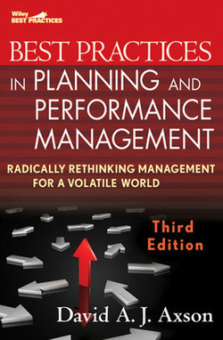 Best Practices in Planning and Performance Management: Radically Rethinking Management for a Volatile World, Third Edition